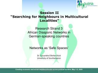 Creating economic and social neighbourhoods across political borders, May 1-2, 2009