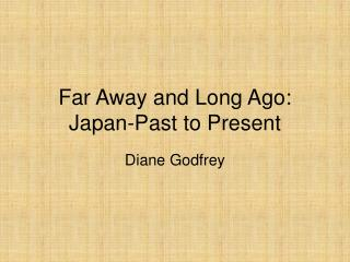 Far Away and Long Ago: Japan-Past to Present