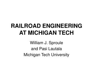 RAILROAD ENGINEERING AT MICHIGAN TECH