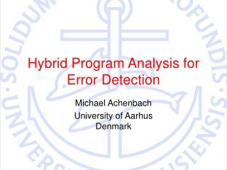Hybrid Program Analysis for Error Detection