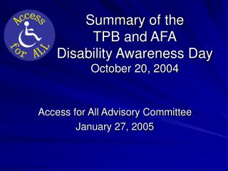 Summary of the  TPB and AFA Disability Awareness Day October 20, 2004
