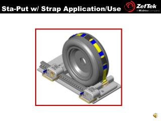 Sta -Put w/ Strap Application/Use