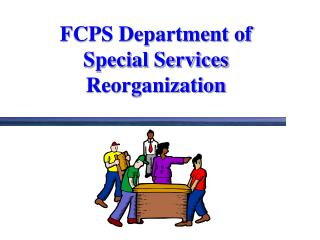 FCPS Department of  Special Services  Reorganization