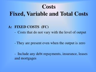 Costs Fixed, Variable and Total Costs