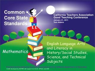 California Teachers Association Good Teaching Conference January 21, 2011  Tom Adams