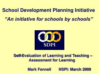 "School Development Planning Initiative ""An initiative for schools by schools"""