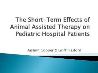 The Short-Term Effects of Animal Assisted Therapy on Pediatric Hospital Patients