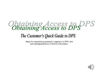 Obtaining Access to DPS
