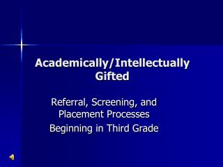 Academically/Intellectually Gifted