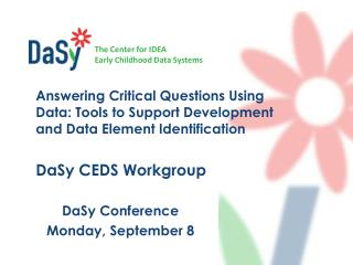 DaSy  Conference Monday, September 8