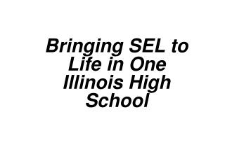 Bringing SEL to Life in One Illinois High School