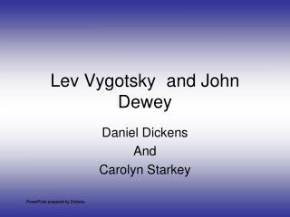 Lev Vygotskyand John Dewey