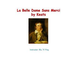 La Belle Dame Sans Merci by Keats