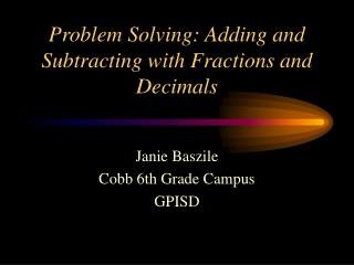 Problem Solving: Adding and Subtracting with Fractions and Decimals