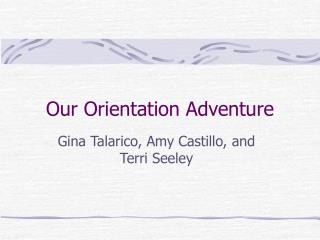 Our Orientation Adventure