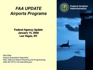 Rick Etter Airport Acquisition Specialist FAA, Office of Airport Planning and Programming