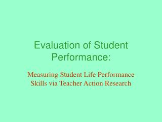 Evaluation of Student Performance: