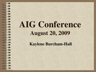 AIG Conference August 20, 2009