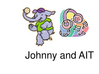 Johnny and AIT