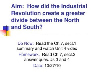 Aim:  How did the Industrial Revolution create a greater divide between the North and South?