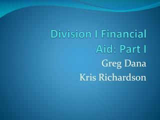 Division I  Financial Aid : Part  I