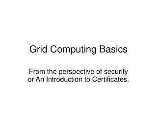 Grid Computing Basics