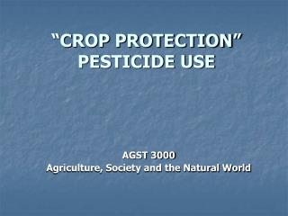 """CROP PROTECTION"" PESTICIDE USE"