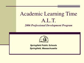 Academic Learning Time A.L.T. 2006 Professional Development Program