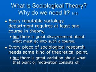 What is Sociological Theory? Why do we need it?  1/13