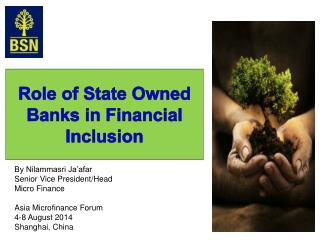 By Nilammasri Ja�afar Senior Vice President/Head Micro Finance Asia Microfinance Forum
