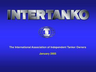 The International Association of Independent Tanker Owners  January 2005