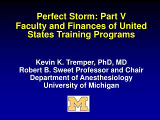 Perfect Storm: Part V Faculty and Finances of United States Training Programs