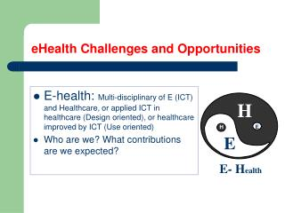 eHealth Challenges and  Opportunities