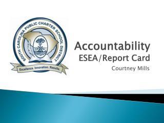 Accountability ESEA/Report Card
