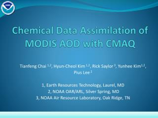 Chemical Data Assimilation of MODIS AOD with CMAQ