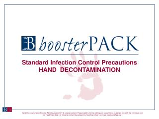 Standard Infection Control Precautions HAND  DECONTAMINATION