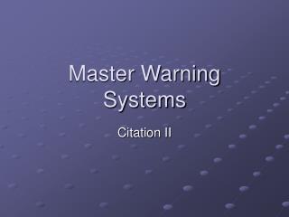 Master Warning Systems