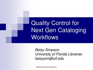 Quality Control for Next Gen Cataloging Workflows