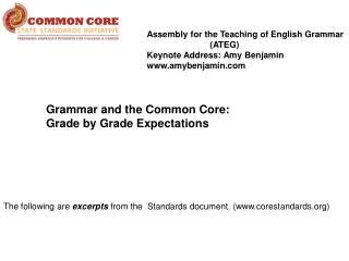 The following are  excerpts  from the  Standards document. (corestandards)