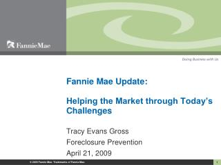 Fannie Mae Update:  Helping the Market through Today s Challenges