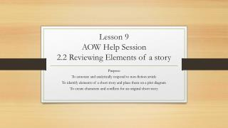 Lesson 9 AOW Help Session 2.2 Reviewing Elements of a story