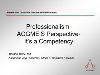 Professionalism- ACGME'S Perspective- It's a Competency