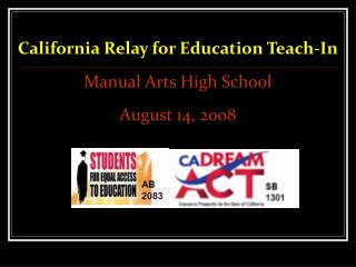 California Relay for Education Teach-In  Manual Arts High School  August 14, 2008
