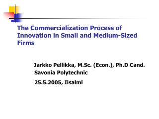 The Commercialization Process of Innovation in Small and Medium-Sized Firms