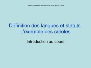 D finition des langues et statuts.  L exemple des cr oles