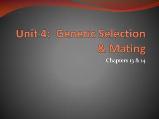 Unit 4:  Genetic Selection & Mating
