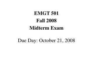 EMGT 501 Fall 2008 Midterm Exam Due Day: October 21, 2008