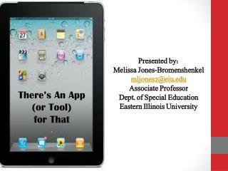 Melissa Jones-Bromenshenkel Associate Professor Dept. of Special Education