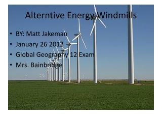 Alterntive Energy Windmills