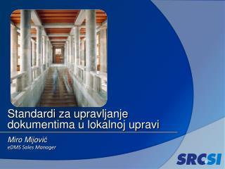 Standardi  za upravljanje dokumentima u lokalnoj upravi
